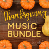 Thanksgiving Music Bundle (Songs, chants, and games)