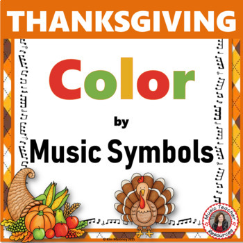 Thanksgiving Music Activities: 30 Color by Music Symbol Pages