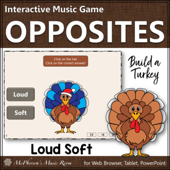 Thanksgiving Music Game Loud or Soft {Interactive Music Game Build a Turkey}