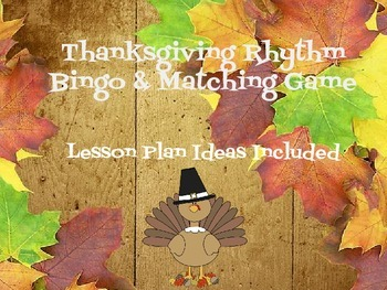 Thanksgiving Music Lesson: Rhythm Bingo and Matching Game