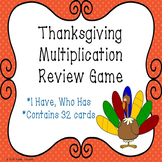 I Have Who Has Thanksgiving Multiplication Game 3rd Grade Thanksgiving Math