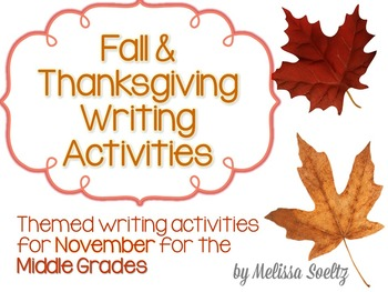 Thanksgiving (November) Themed Writing Activities for Middle Grades