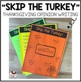 Thanksgiving Opinion Writing Activity | Skip the Turkey