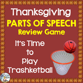 Thanksgiving Parts of Speech Trashketball Game