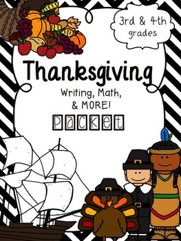 Thanksgiving Packet Grades 3-4 ELA & Math