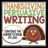 THANKSGIVING PERSUASIVE WRITING: TURKEY WRITES TO FARMER