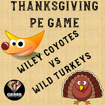 Thanksgiving Physical Education Game: Wiley Coyotes vs Wild Turkeys!