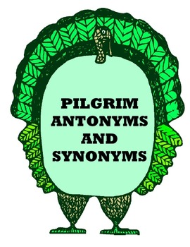 Thanksgiving - Pilgrim Antonyms and Synonyms {Common Core