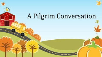 Thanksgiving - Pilgrim Conversations - Using dialogue correctly