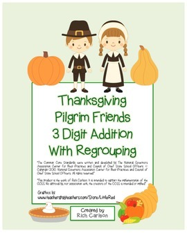 """Thanksgiving Pilgrim Friends Math"" 3 Digit Addition Regrouping  (color)"