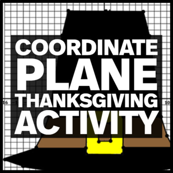 Thanksgiving Pilgrim Hat - Coordinate Plane Mystery Picture (Two Options)
