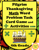Pilgrim Thanksgiving Math Word Problem Task Card Game and Activities for 4th Gr