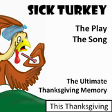 Thanksgiving Play with Song: Sick Turkey
