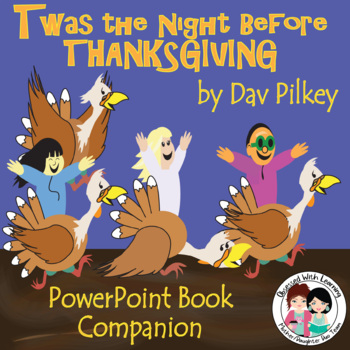 "Twas the Night Before Thanksgiving"" PowerPoint Book Companion"