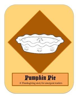 Thanksgiving Printable Book - Emergent Reader - Pumpkin Pie