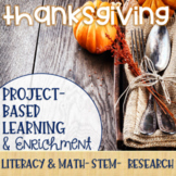 Thanksgiving Project-Based Learning & Enrichment for Literacy, Math & STEM
