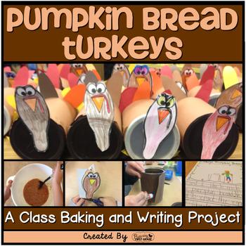 Thanksgiving ~ Pumpkin Bread Turkeys {A Class Baking & Writing Project}