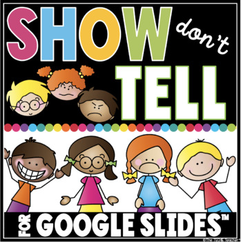 SHOW, DON'T TELL LESSON IN GOOGLE SLIDES™