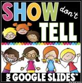SHOW, DON'T TELL LESSON IN GOOGLE SLIDES™