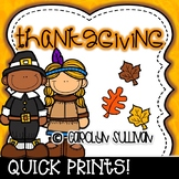 Thanksgiving Quick Prints for Kindergarten : No Prep