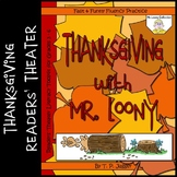 Thanksgiving Readers' Theater Script - Thanksgiving with Mr. Loony - Grades 3-6