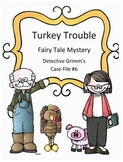 Thanksgiving Reading Activity: Fairy Tale Mystery Case File #6 Turkey Trouble