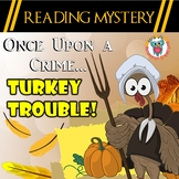 Thanksgiving Reading and Comprehension : Turkey Trouble! Reading Mystery
