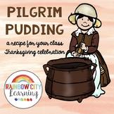 Pilgrim Pudding A Recipe for Your Class Thanksgiving Celebration