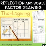 Thanksgiving Reflection and Scale Factor Drawing, 24 pgs, teacher notes, answers