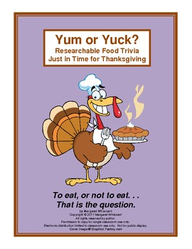 Thanksgiving Researchable Food Trivia--Yum or Yuck?