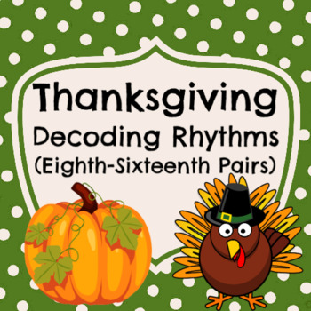 """Thanksgiving Rhythms (Pairs with """"Turkey Dinner"""" song)"""