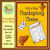 Thanksgiving Roll a Story - Prompts, Graphic Organizers, W