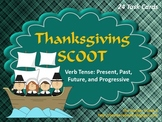 Thanksgiving SCOOT Present, Past, Future, and Progressive Verb Tenses