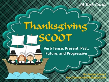 Thanksgiving SCOOT Present, Past, Future, and Progressive Verb Tenses