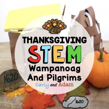 Thanksgiving STEM/STEAM Activity: Build a Pilgrim House and Wetu BUNDLE