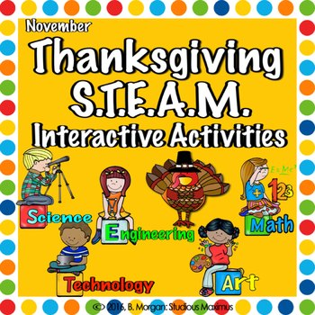 Thanksgiving. STEM and STEAM Interactive Activities.