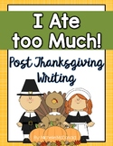 Post Thanksgiving Writing: I Ate too Much!