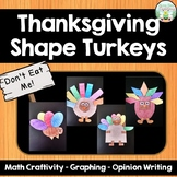 Thanksgiving Shape Turkeys with Graphing Activity and Opinion Writing