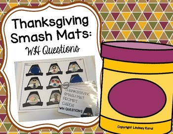 Thanksgiving Smash Mats: WH Questions