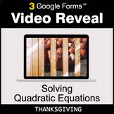 Thanksgiving: Solving Quadratic Equations - Google Forms |