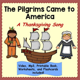 """Thanksgiving Song: """"The Pilgrims Came to America"""" Music Video, mp3, and Book"""