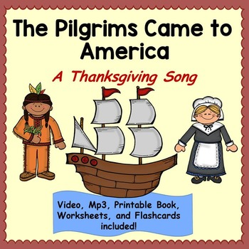 """Thanksgiving Song: """"The Pilgrims Came to America"""" Music Vi"""