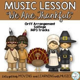 """Thanksgiving Music Lesson: """"We Are Thankful"""" Song with Orff and Kodaly Lesson"""