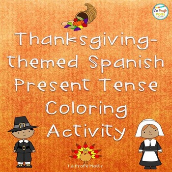 Thanksgiving Spanish Present Tense Color-By-Subject Sheets