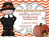 Thanksgiving Spelling Centers: {Mastering Seasonal Vocabulary Words}