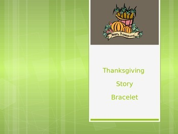 Thanksgiving Story Bracelet PowerPoint - with more slides and beads! Editable