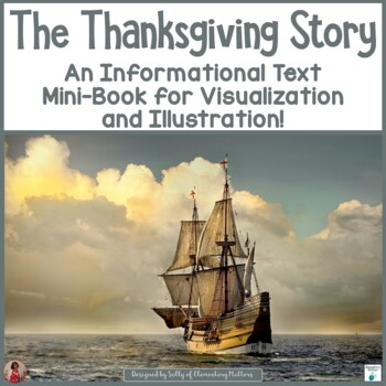 The Thanksgiving Story    Informational Text for Visualizing and Illustration
