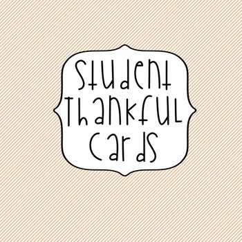 Thanksgiving Student Thankful Cards