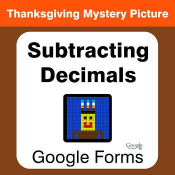 Thanksgiving: Subtracting Decimals - Mystery Picture - Google Forms