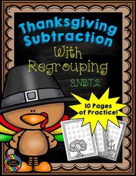 3.NBT.2 Thanksgiving Themed 3 Digit Subtraction With Regrouping